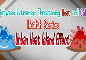 Between Extremes: Threatening Heat and Cold Health Series - Urban Heat Island Effect (English)