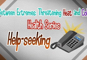 Between Extremes: Threatening Heat and Cold Health Series - Help-seeking (English)